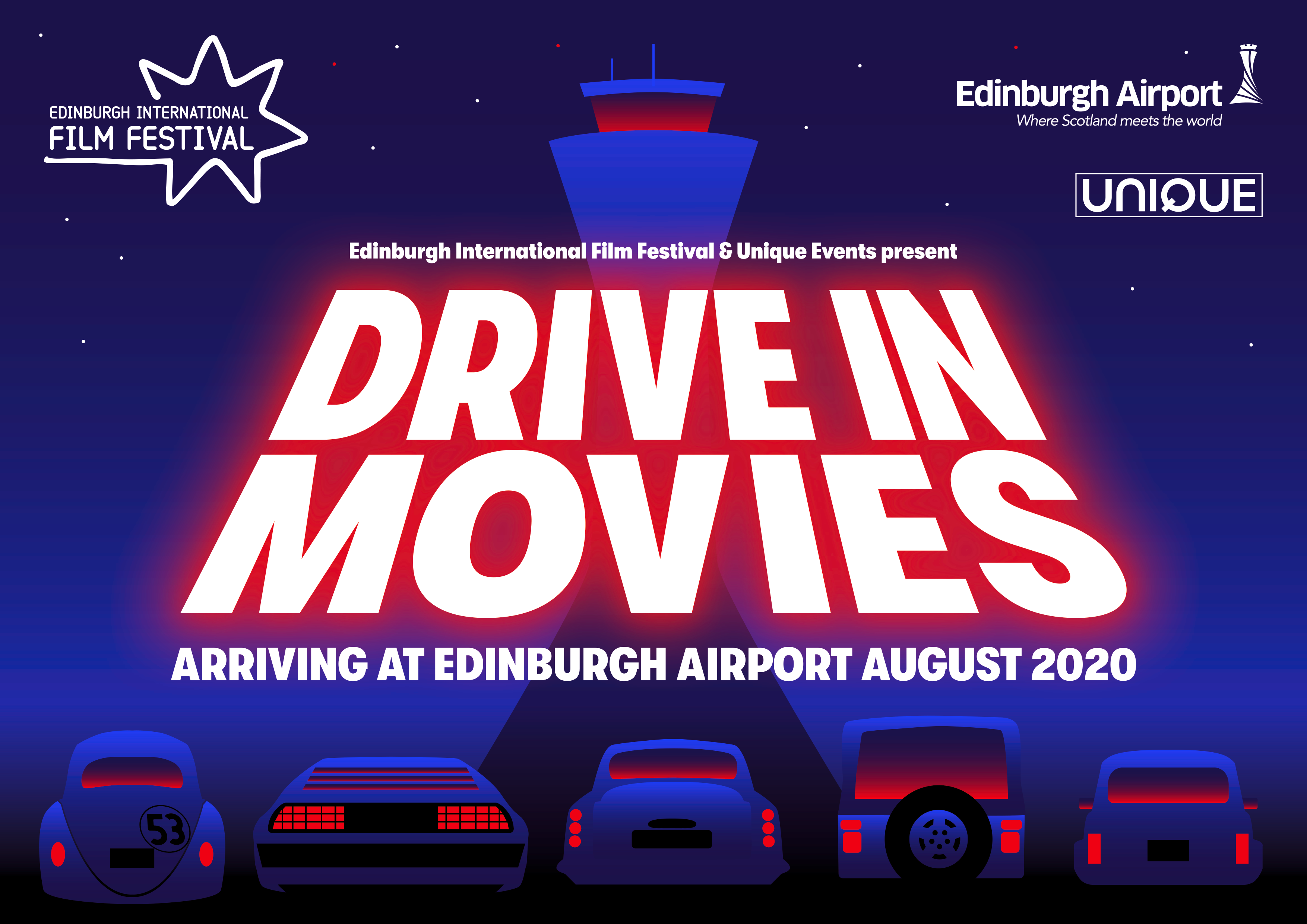 Poster for Drive In Movies, arriving at Edinburgh Airport August 2020, presented by Edinburgh International Film Festival and Unique Events - bright blue background frames the writing glowing in red neon, the background is the Edinburgh Airport tower with a row of neon cars at the bottom